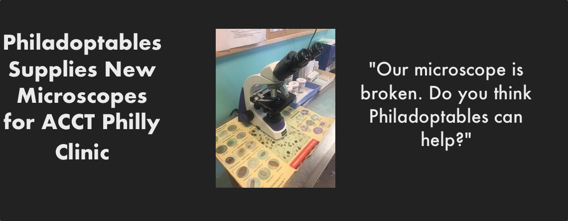 Philadoptables Supplies New Microscopes for ACCT Philly Clinic