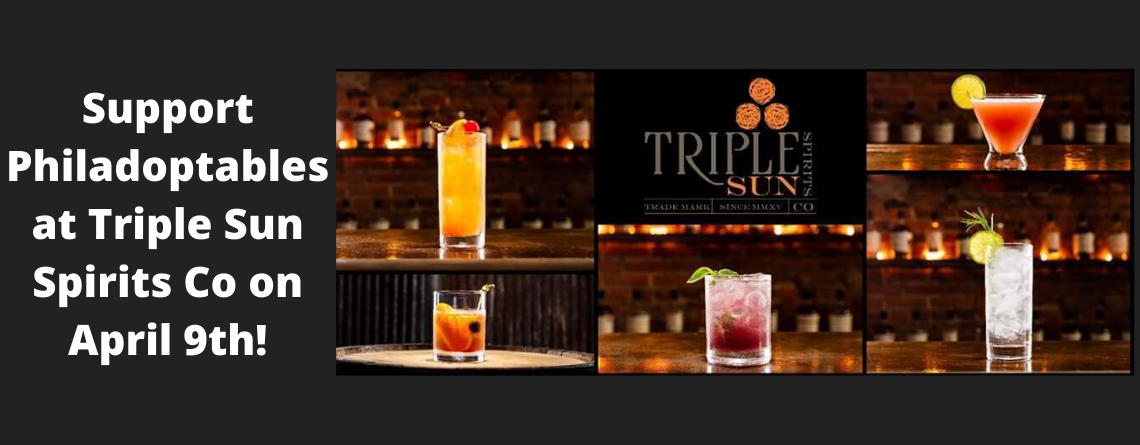 Support Philadoptables at Triple Sun Spirits Co on June 4th!